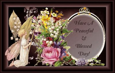 Have A Peaceful And Blessed Day Pictures, Photos, and